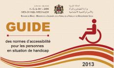 Guide des norms d accessibilités pour les personnes en situation de handicap /date de parution : 2013/ Langue disponible : Arabe et français